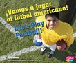 ¡Vamos a jugar al fútbol americano!/Let's Play Football!