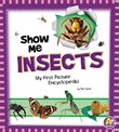 Show Me Insects: My First Picture Encyclopedia