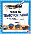 Show Me Transportation: My First Picture Encyclopedia