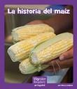 La historia del maíz