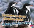 La historia de un pingüino bebé/A Baby Penguin Story