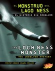 El Monstruo del Lago Ness/The Loch Ness Monster: El misterio sin resolver/The Unsolved Mystery