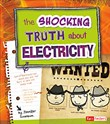The Shocking Truth about Electricity