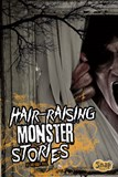 Hair-Raising Monster Stories