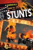 A Daredevil's Guide to Stunts