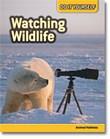 Watching Wildlife: Animal Habitats