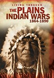 Plains Indian Wars 1864-1890