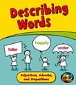 Describing Words: Adjectives, Adverbs, and Prepositions