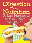 Digestion and Nutrition: What Happens to the Food We Eat?