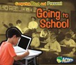 Going to School: Comparing Past and Present