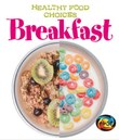 Breakfast: Healthy Food Choices