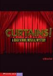 Curtains!: A High School Musical Mystery