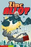 Super Zero: Zinc Alloy