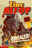 Revealed!: Zinc Alloy