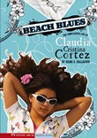 Beach Blues: The Complicated Life of Claudia Cristina Cortez