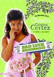 Bad Luck Bridesmaid: The Complicated Life of Claudia Cristina Cortez