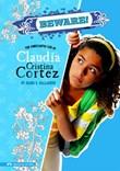 Beware!: The Complicated Life of Claudia Cristina Cortez