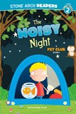 The Noisy Night: A Pet Club Story