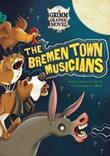 The Bremen Town Musicians: A Grimm Graphic Novel