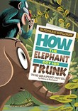How the Elephant Got His Trunk: The Graphic Novel