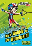 Don't Wobble on the Wakeboard!