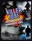Killer Jobs: History's Most Dangerous Jobs