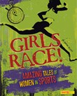 Girls Race!: Amazing Tales of Women in Sports