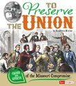 To Preserve the Union: Causes and Effects of the Missouri Compromise