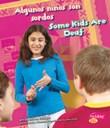 Algunos niños son sordos/Some Kids Are Deaf