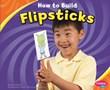 How to Build Flipsticks