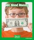 We Need Money
