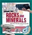 Show Me Rocks and Minerals: My First Picture Encyclopedia