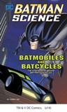 Batmobiles and Batcycles: The Engineering Behind Batman's Vehicles