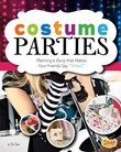 """Costume Parties: Planning a Party that Makes Your Friends Say """"Wow!"""""""