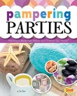 """Pampering Parties: Planning a Party that Makes Your Friends Say """"Ahhh"""""""