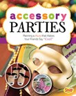 """Accessory Parties: Planning a Party that Makes Your Friends Say """"Cool!"""""""