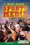 The Kids' Guide to Sports Media