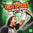 CM Punk: Pro Wrestling Superstar