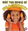 Half You Heard of Fractions?