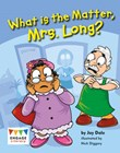 What Is the Matter, Mrs. Long?