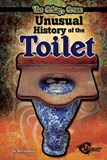 The Grimy, Gross Unusual History of the Toilet