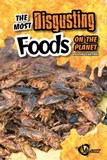 The Most Disgusting Foods on the Planet