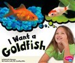 I Want a Goldfish