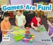 Games Are Fun!