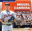 Miguel Cabrera: Baseball Superstar