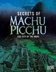 Secrets of Machu Picchu: Lost City of the Incas