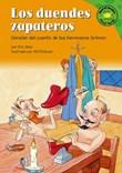 Los duendes zapateros: Versión del cuento de los hermanos Grimm