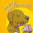 Do Dogs Make Dessert?: A Book About How Animals Help Humans