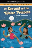 The Servant and the Water Princess: A Story of Ancient India