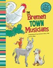 The Bremen Town Musicians: A Retelling of the Grimm's Fairy Tale